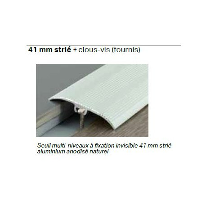 2,70mx41mm - Barre de seuil Alu naturel strié - invisible multi-niveaux. Dinafix - DINAC